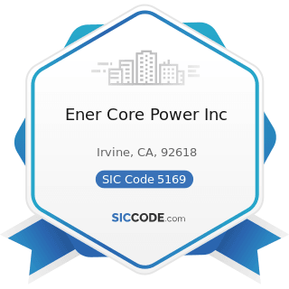 Ener Core Power Inc - SIC Code 5169 - Chemicals and Allied Products, Not Elsewhere Classified