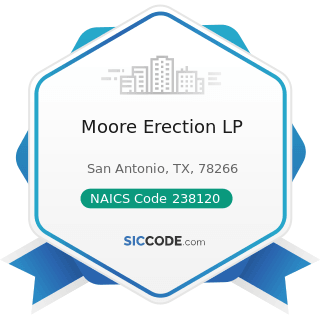 Moore Erection LP - NAICS Code 238120 - Structural Steel and Precast Concrete Contractors