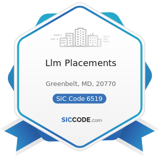 Llm Placements - SIC Code 6519 - Lessors of Real Property, Not Elsewhere Classified