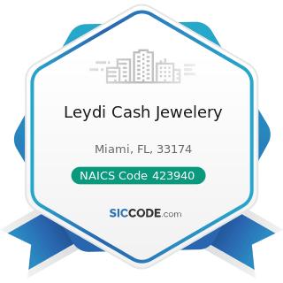 Leydi Cash Jewelery - NAICS Code 423940 - Jewelry, Watch, Precious Stone, and Precious Metal...