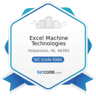 Excel Machine Technologies - SIC Code 5084 - Industrial Machinery and Equipment