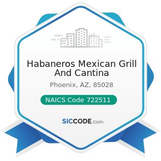 Habaneros Mexican Grill And Cantina - NAICS Code 722511 - Full-Service Restaurants