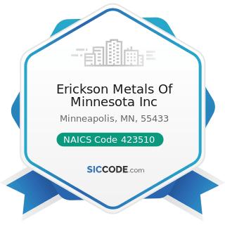 Erickson Metals Of Minnesota Inc - NAICS Code 423510 - Metal Service Centers and Other Metal...