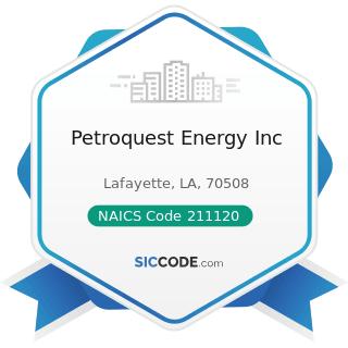 Petroquest Energy Inc - NAICS Code 211120 - Crude Petroleum Extraction