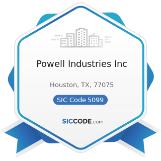 Powell Industries Inc - SIC Code 5099 - Durable Goods, Not Elsewhere Classified