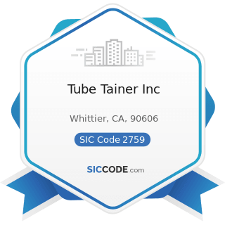 Tube Tainer Inc - SIC Code 2759 - Commercial Printing, Not Elsewhere Classified
