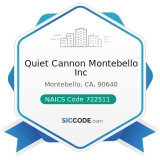 Quiet Cannon Montebello Inc - NAICS Code 722511 - Full-Service Restaurants