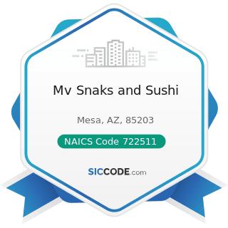 Mv Snaks and Sushi - NAICS Code 722511 - Full-Service Restaurants