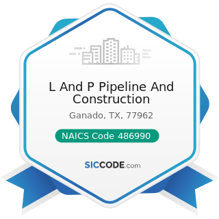 L And P Pipeline And Construction - NAICS Code 486990 - All Other Pipeline Transportation