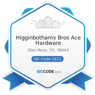 Higginbothams Bros Ace Hardware - SIC Code 5211 - Lumber and other Building Materials Dealers