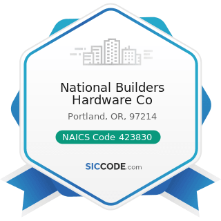 National Builders Hardware Co - NAICS Code 423830 - Industrial Machinery and Equipment Merchant...