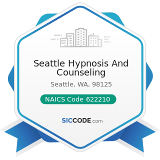 Seattle Hypnosis And Counseling - NAICS Code 622210 - Psychiatric and Substance Abuse Hospitals