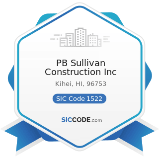PB Sullivan Construction Inc - SIC Code 1522 - General Contractors-Residential Buildings, other...