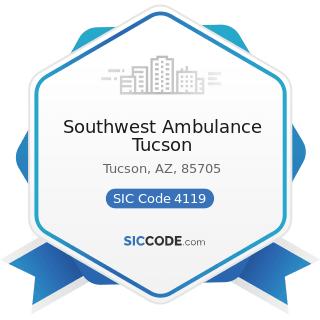 Southwest Ambulance Tucson - SIC Code 4119 - Local Passenger Transportation, Not Elsewhere...