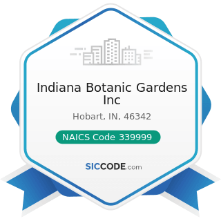 Indiana Botanic Gardens Inc - NAICS Code 339999 - All Other Miscellaneous Manufacturing