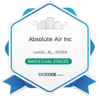 Absolute Air Inc - NAICS Code 238220 - Plumbing, Heating, and Air-Conditioning Contractors