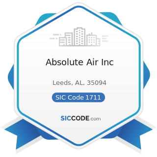 Absolute Air Inc - SIC Code 1711 - Plumbing, Heating and Air-Conditioning