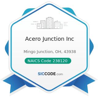 Acero Junction Inc - NAICS Code 238120 - Structural Steel and Precast Concrete Contractors