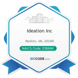 Ideation Inc - NAICS Code 238990 - All Other Specialty Trade Contractors