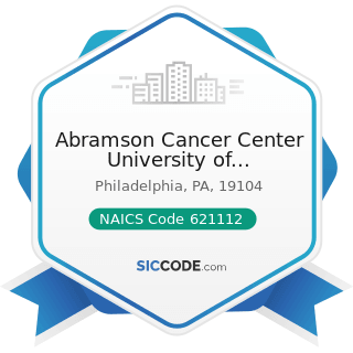 Abramson Cancer Center University of Pennsylvania - NAICS Code 621112 - Offices of Physicians,...