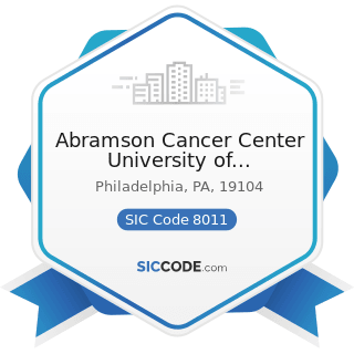 Abramson Cancer Center University of Pennsylvania - SIC Code 8011 - Offices and Clinics of...