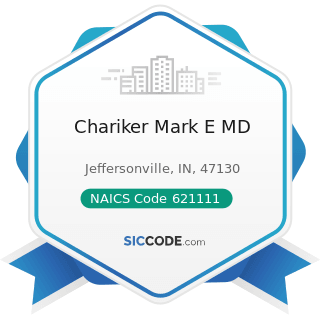 Chariker Mark E MD - NAICS Code 621111 - Offices of Physicians (except Mental Health Specialists)