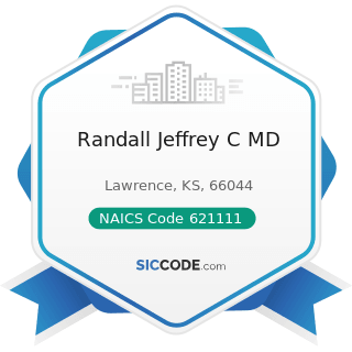 Randall Jeffrey C MD - NAICS Code 621111 - Offices of Physicians (except Mental Health...