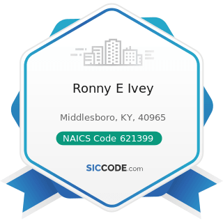 Ronny E Ivey - NAICS Code 621399 - Offices of All Other Miscellaneous Health Practitioners