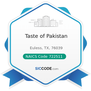 Taste of Pakistan - NAICS Code 722511 - Full-Service Restaurants