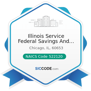 Illinois Service Federal Savings And Loans Association - NAICS Code 522120 - Savings Institutions