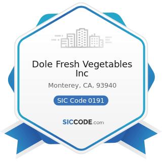 Dole Fresh Vegetables Inc - SIC Code 0191 - General Farms, Primarily Crop