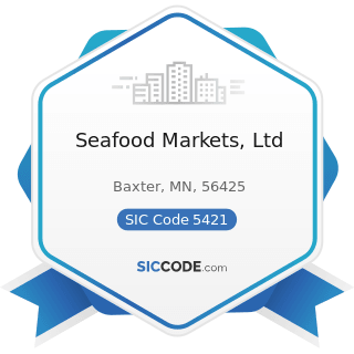 Seafood Markets, Ltd - SIC Code 5421 - Meat and Fish (Seafood) Markets, including Freezer...