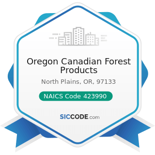 Oregon Canadian Forest Products - NAICS Code 423990 - Other Miscellaneous Durable Goods Merchant...