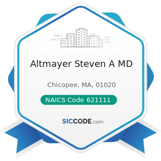 Altmayer Steven A MD - NAICS Code 621111 - Offices of Physicians (except Mental Health...