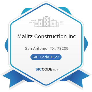 Malitz Construction Inc - SIC Code 1522 - General Contractors-Residential Buildings, other than...