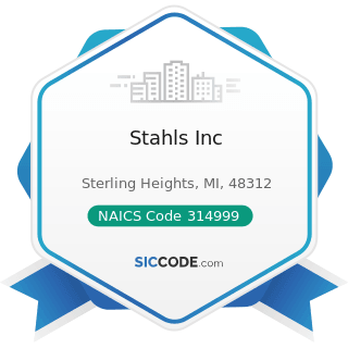 Stahls Inc - NAICS Code 314999 - All Other Miscellaneous Textile Product Mills