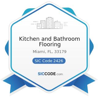Kitchen and Bathroom Flooring - SIC Code 2426 - Hardwood Dimension and Flooring Mills
