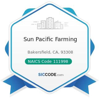 Sun Pacific Farming - NAICS Code 111998 - All Other Miscellaneous Crop Farming