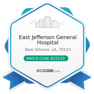East Jefferson General Hospital - NAICS Code 622110 - General Medical and Surgical Hospitals