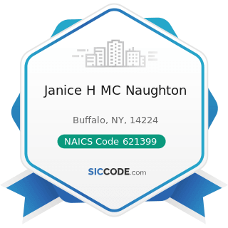 Janice H MC Naughton - NAICS Code 621399 - Offices of All Other Miscellaneous Health...