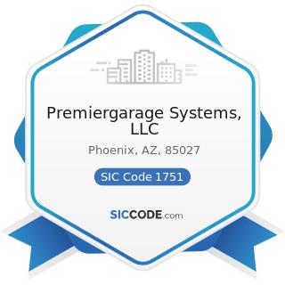 Premiergarage Systems, LLC - SIC Code 1751 - Carpentry Work