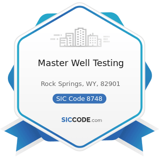 Master Well Testing - SIC Code 8748 - Business Consulting Services, Not Elsewhere Classified