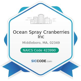 Ocean Spray Cranberries Inc - NAICS Code 423990 - Other Miscellaneous Durable Goods Merchant...