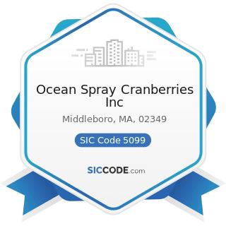 Ocean Spray Cranberries Inc - SIC Code 5099 - Durable Goods, Not Elsewhere Classified