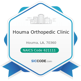 Houma Orthopedic Clinic - NAICS Code 621111 - Offices of Physicians (except Mental Health...