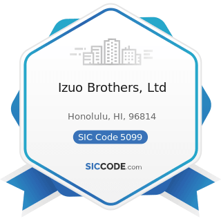 Izuo Brothers, Ltd - SIC Code 5099 - Durable Goods, Not Elsewhere Classified