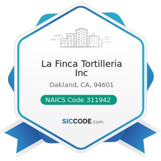 La Finca Tortilleria Inc - NAICS Code 311942 - Spice and Extract Manufacturing