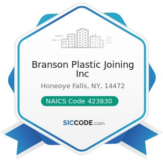 Branson Plastic Joining Inc - NAICS Code 423830 - Industrial Machinery and Equipment Merchant...