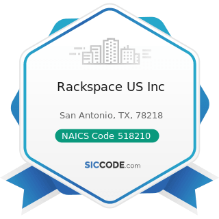 Rackspace US Inc - NAICS Code 518210 - Data Processing, Hosting, and Related Services