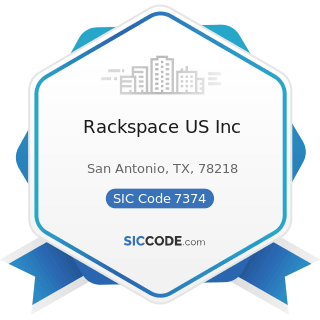 Rackspace US Inc - SIC Code 7374 - Computer Processing and Data Preparation and Processing...